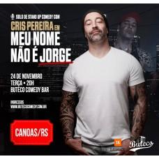 CRIS PEREIRA EM MEU NOME NÃO É JORGE (MESA 4 LUGARES) - SESSÃO EXTRA 22H30 - 24/11