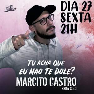 MARCITO CASTRO - TU ACHA QUE NÃO TE DOLE? (MESA 4 LUGARES)  - SESSÃO 21H